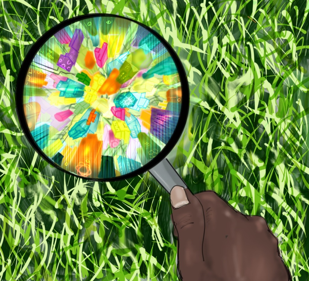 Digital drawing. A hand at the bottom right corner holds what appears to be a magnifying glass over a patch of grass. Through the glass are seen bright multi-colored shapes that appear to be a cityscape seen from above.