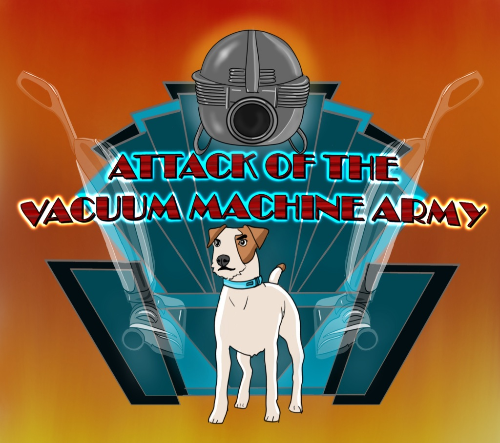 Digital drawing. Art deco inspired poster. At bottom center, a terrier with a determined expression, wearing a collar, standing and facing left, seen in three-quarters view. Flanking the dog are the ghostly images of two modern vacuum cleaners. Behind the dog is an art deco marquee pattern of a fan set in a holder. Above the dog's head is the title of the story. Above the title, at top center, is a vintage vacuum machine with the hose missing, facing front.