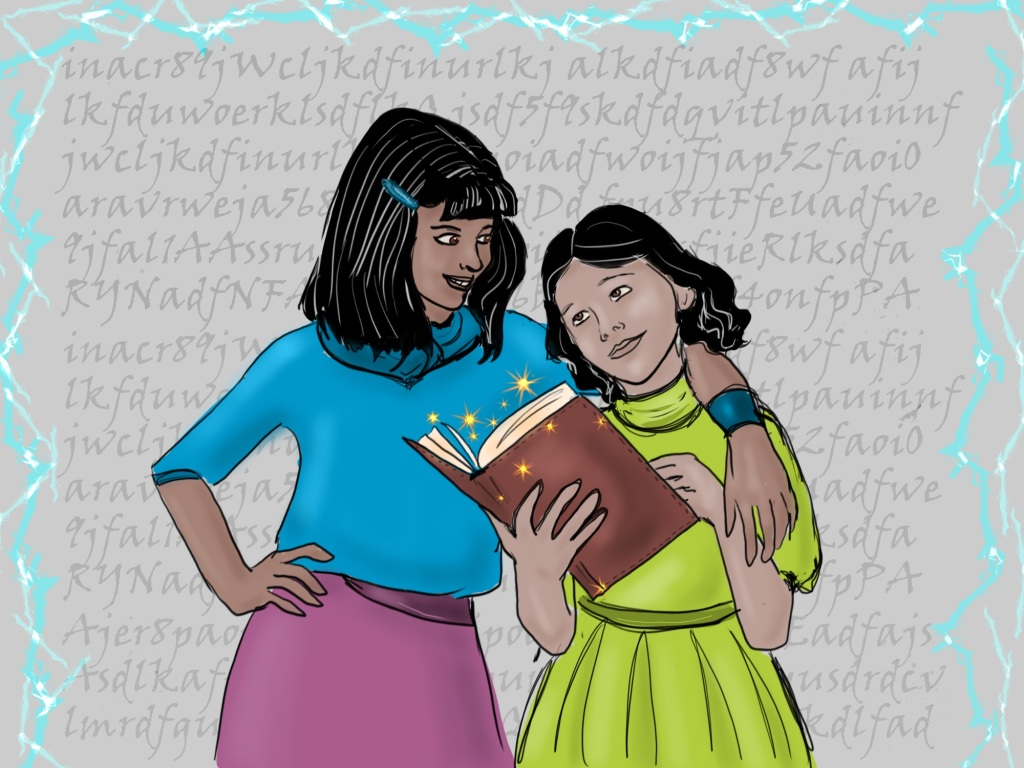 Digital drawing. At center, two little girls. The girl at left stands a head taller, with her right hand on her hip and her left arm around the other girl's shoulder. She wears a skirt, a quarter-sleeve pullover, a band around her left wrist, and a barrette in her hair. The girl at right holds a book open in her right hand, and touches a page with her left. Sparkles surround the book. She wears a dress with a pleated skirt. The girls smile and gaze at each other. Behind them are lines of script with random letters bordered by a lightning pattern.